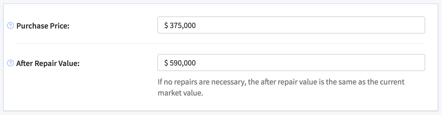 Purchase price and after repair value inputs