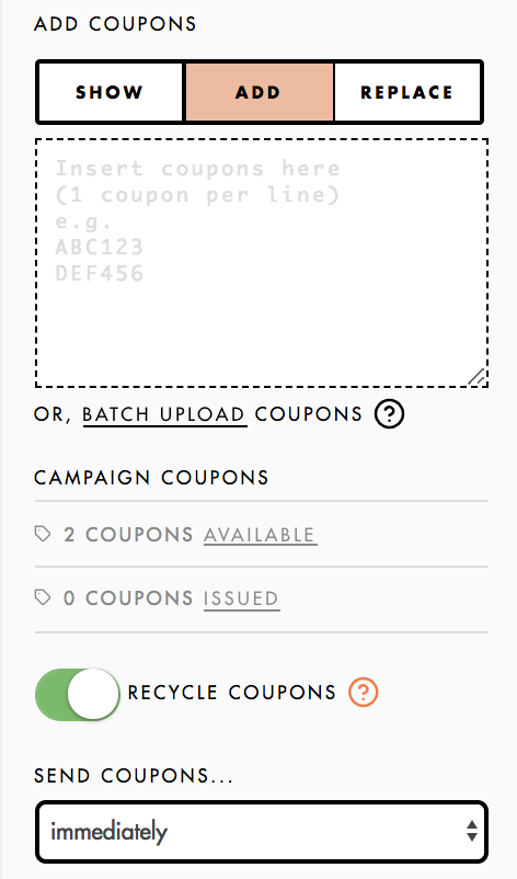 show shows the coupons you have uploaded up to 20 add add in coupons to the campaign you can add in one coupon per line