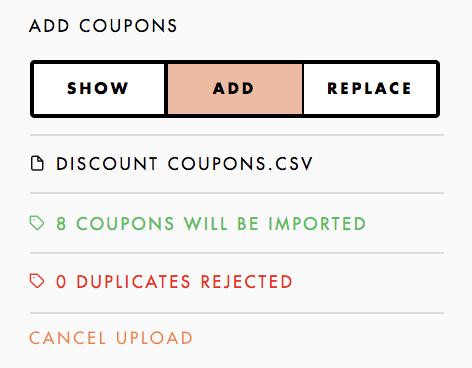 once you have uploaded the file snapppt will detect the number of coupons being added prevent any duplicates and also give you the option to cancel the