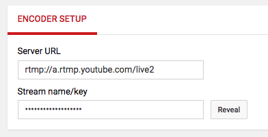 Encoder setup within YouTube where there is a server URL and stream key