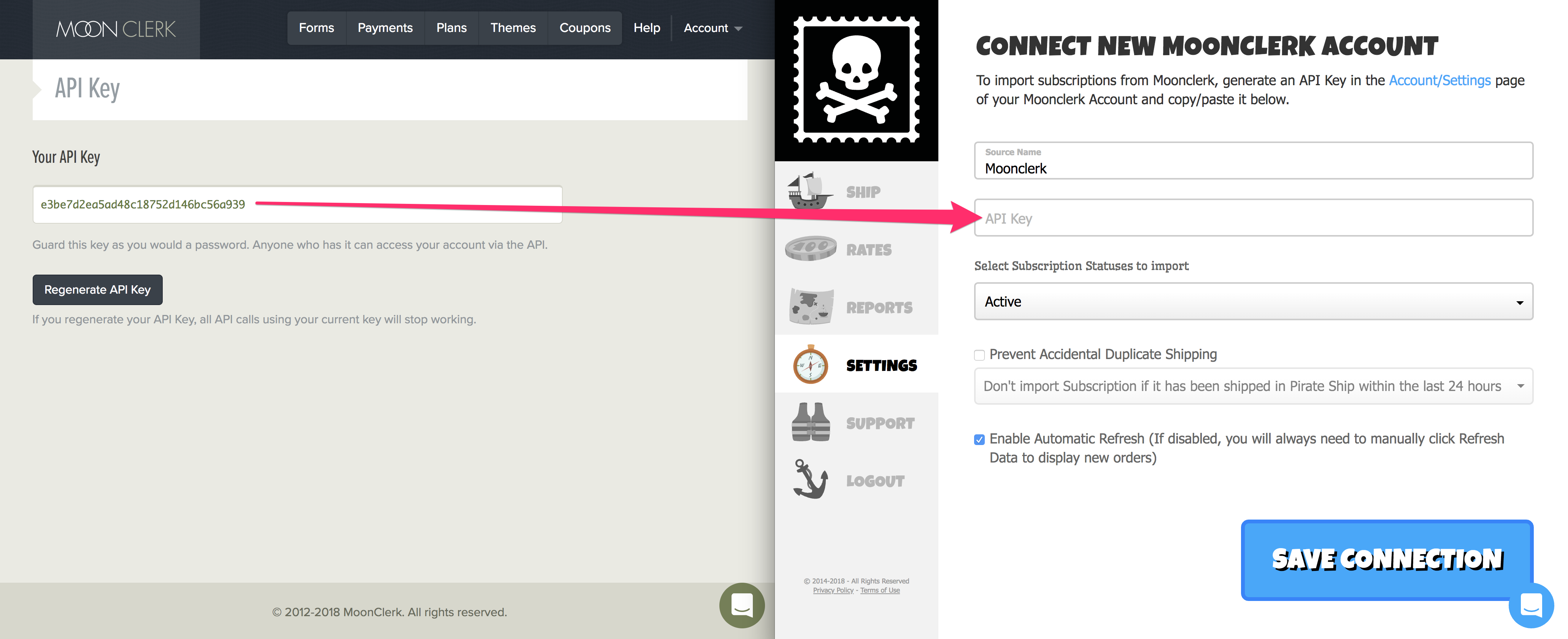 A screenshot showing the MoonClerk Settings where the API Key is shown. A red arrow points this API Key towards a screenshot of the Pirate Ship 'Connect New MoonClerk Account' set up page, where there's a box that says 'API Key' in it.