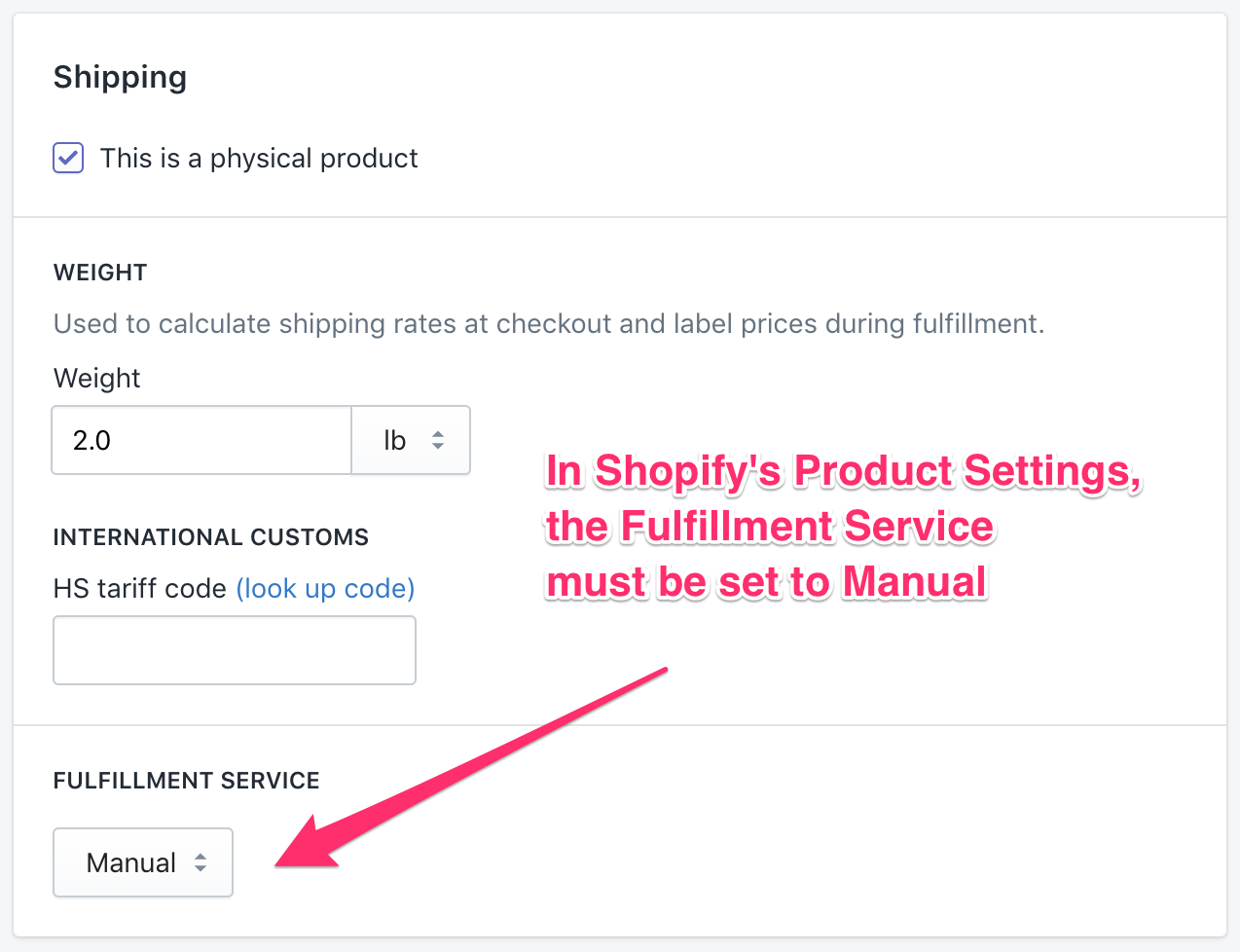A screenshot showing the product settings in Shopify. Towards the bottom there is a section titled 'Fulfillment Service,' and in the drop down menu below, the option for 'Manual' is selected. There is an arrow pointing at this with a notation that reads, 'In Shopify's Product Settings, the Fulfillment Service must be set to Manual.'