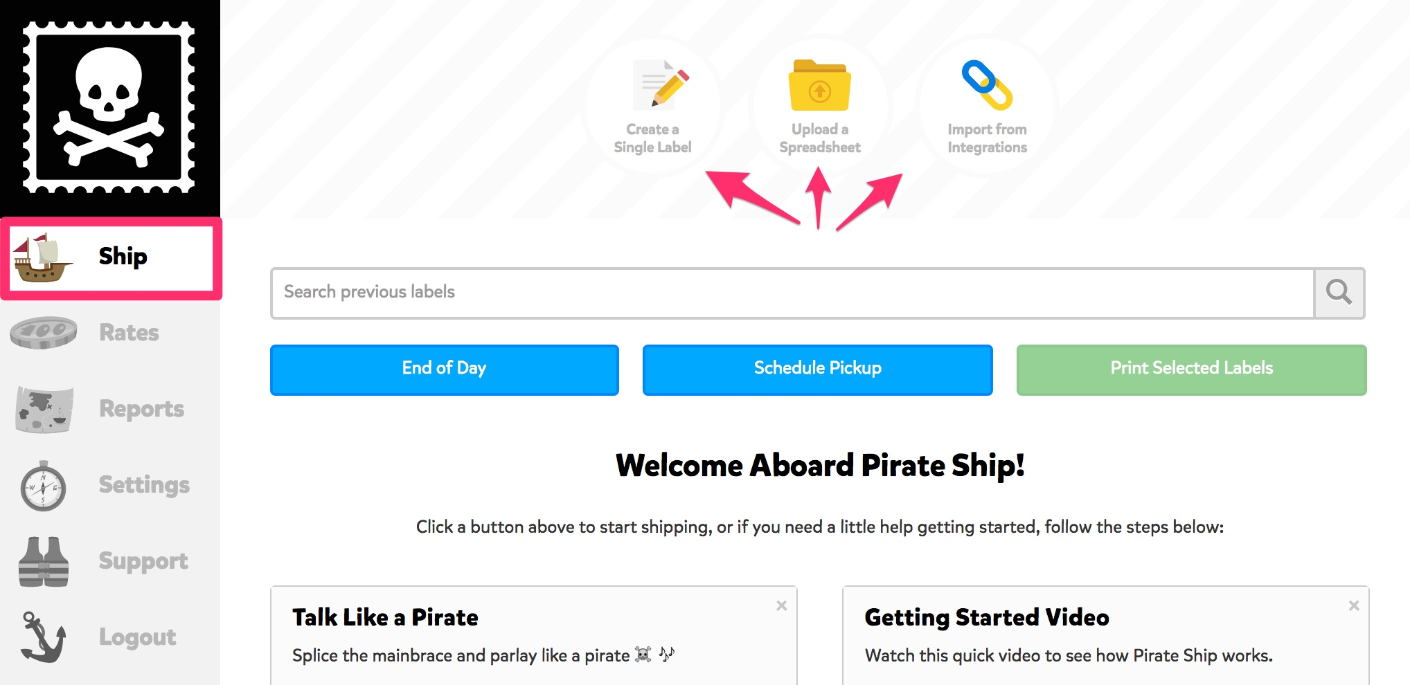 A screenshot showing the main Ship Page on Pirate Ship. Towards the left on the left hand menu, the first button that says 'Ship' is highlighted. Towards the top center of the page, there are 3 buttons with arrows pointing at them. From right to left, they read, 'Create a Single Label,' 'Upload a Spreadsheet,' and 'Import from Integrations.'