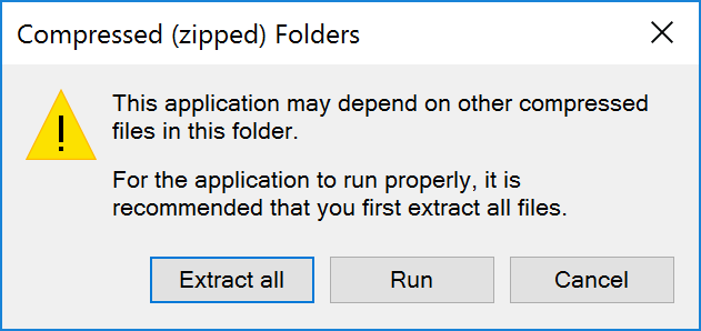 Screenshot showing a system message that appears when you click the zip file. The screenshot says 'This application may depend on other compressed files in this folder. For the application to run properly, it is recommended that you first extract all file.' Under that message, you will need to click the option that says 'Extract all.'